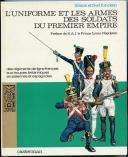 L'UNIFORME ET LES ARMES DES SOLDATS DU PREMIER EMPIRE - Tome 1