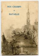 NOS CHAMPS DE BATAILLE