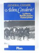 Gl CHAMBE – Adieu, Cavalerie !   (1)