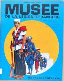 """BRUNON - """" Musée de la légion étrangère """" - Livre  - 150 ans de campagnes  (1)"""