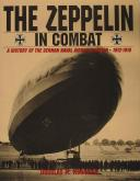 THE ZEPPELIN IN COMBAT; A HISTORY OF GERMAN NAVAL AIRSHIP DIVISION (1)