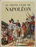 MISTLER JEAN (livre collectif sous la direction) : LE GRAND LIVRE DE NAPOLÉON (1)