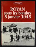 Photo 1 : ROYAN SOUS LES BOMBES, 5 JANVIER 1945 DE CHRISTIAN GENET ET BERNARD BALLANGER.