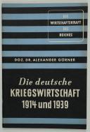 DIE DEUTSCHE KRIEGSWIRTSCHAFT 1914 UND 1939.