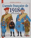 L'ARMÉE FRANÇAISE DE 1918, DE 1915 À LA VICTOIRE.