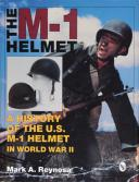 The M-1 Helmet a History of the U.S M-1 Helmet in World War II (1)