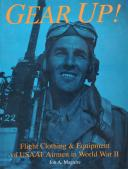Gear Up!: Flight Clothing & Equipment of USAAF Airmen in WWII