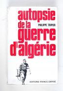 TRIPIER – Autopsie de la guerre d'Algérie