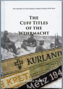 THE CUFF TITLES OF THE WEHRMACHT KRETA - AFRIKA - METZ 1944 - KURLAND, Par Sascha Weber.