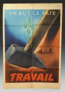 AFFICHE DE PROPAGANDE « UN BUT LA PAIX, UN MOYEN LE TRAVAIL », Seconde Guerre Mondiale.