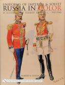 UNIFORMS OF IMPERIAL & SOVIET RUSSIA IN COLOR AS ILLUSTRATE BY HERBERT KNÖTEL, D.J. 1907-1946