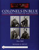COLONELS IN BLUE - UNION ARMY COLONELS OF CIVIL WAR - NEW YORK