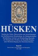 HÜKSEN - KATALOG DER ORDEN, EHRENZEICHEN UND AUSZEICHNUNGEN 1701-1888