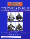 COLONELS IN BLUE, UNION ARMY COLONELS OF THE CIVIL WAR, THE NEW ENGLAND