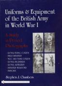 Uniforms & Equipment of the British Army 1900-1918 a study in period photographs