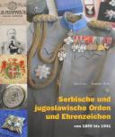 SERBISCHE UND JUGOSLAWISCHE ORDEN UND EHRENZEICHEN 1859-1941