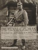 IMPERIAL GERMAN FIELD UNIFORMS AND EQUIPMENT 1907-1918 VOL 1
