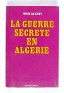JACQUIN – La guerre secrète en Algérie