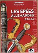 LES ÉPÉES ALLEMANDES 1933-45 - FRANCIS CATELLA