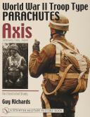 World War II Troop Type Parachutes Axis: Germany, Italy, Japan: An Illustrated Study