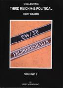 Collecting Third Reich SS & Political Cuffbands, Volume 2