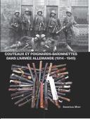 COUTEAUX ET POIGNARDS-BAÏONNETTES DANS L'ARMÉE ALLEMANDE (1914 - 1945)