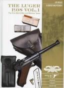 THE LUGER P.08 VOL.1 - The First World War and Weimar Years