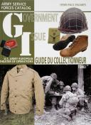 GOVERNMENT ISSUE - GUIDE DU COLLECTIONNEUR - Tome I.