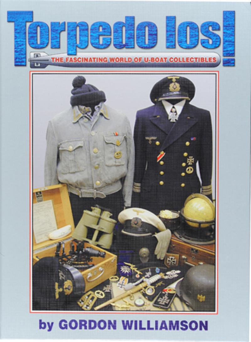 TORPEDO LOS ! THE FASCINATING WORLD OF U-BOAT COLLECTIBLES