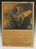 AFFICHE DE GUERRE « DEBOUT DANS LA TRANCHÉE ... 3ème EMPRUNT DE LA DÉFENSE NATIONALE », Première Guerre Mondiale.
