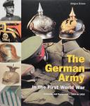 THE GERMAN ARMY IN THE FIRST WORLD WAR, Uniforms and Equipement from 1914 to 1918.