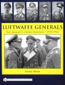 LUFTWAFFE GENERALS – THE KNIGHT'S CROSS HOLDERS 1939-1945