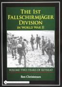 THE FIRST FALLSCHIRMJÄGER DIVISION IN WWII VOLUME 1