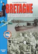 BRETAGNE DE L'OCCUPATION À LA LIBÉRATION