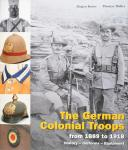 THE GERMAN COLONIAL TROOPS History - Uniforms - Equipment from 1889 to 1918