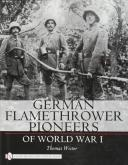 German Flamethrower Pioneers of World War I
