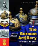 THE GERMAN ARTILLERY from 1871 to 1914 uniforms and equipment, by Ulrich HERR and Jens NGUYEN