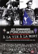 LES COMMANDOS DE PONCHARDIER À LA VIE À LA MORT - L'INDOCHINE AVENTURE DE NOTRE JEUNESSE 1945-1946