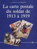 LIVRE LA CARTE POSTALE DU SOLDAT DE 1913 À 1919, Première Guerre Mondiale.
