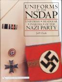 Uniforms of the NSDAP: Uniforms – Headgear – Insignia of the Nazi Party