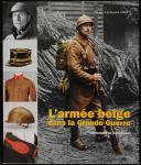 L'ARMEE BELGE DANS LA GRANDE GUERRE, volume 1.