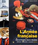 L'ARMÉE FRANÇAISE DANS LA 1ÈRE GUERRE MONDIALE, Tome 1