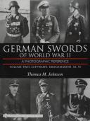 German Swords of World War II – A Photographic Reference: Vol.2: Luftwaffe, Kriegsmarine, SA, SS
