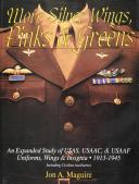 More Silver Wings, Pinks & Greens of USAS, USAAC & USAAF uniforms, wings & insignia 1913-1945