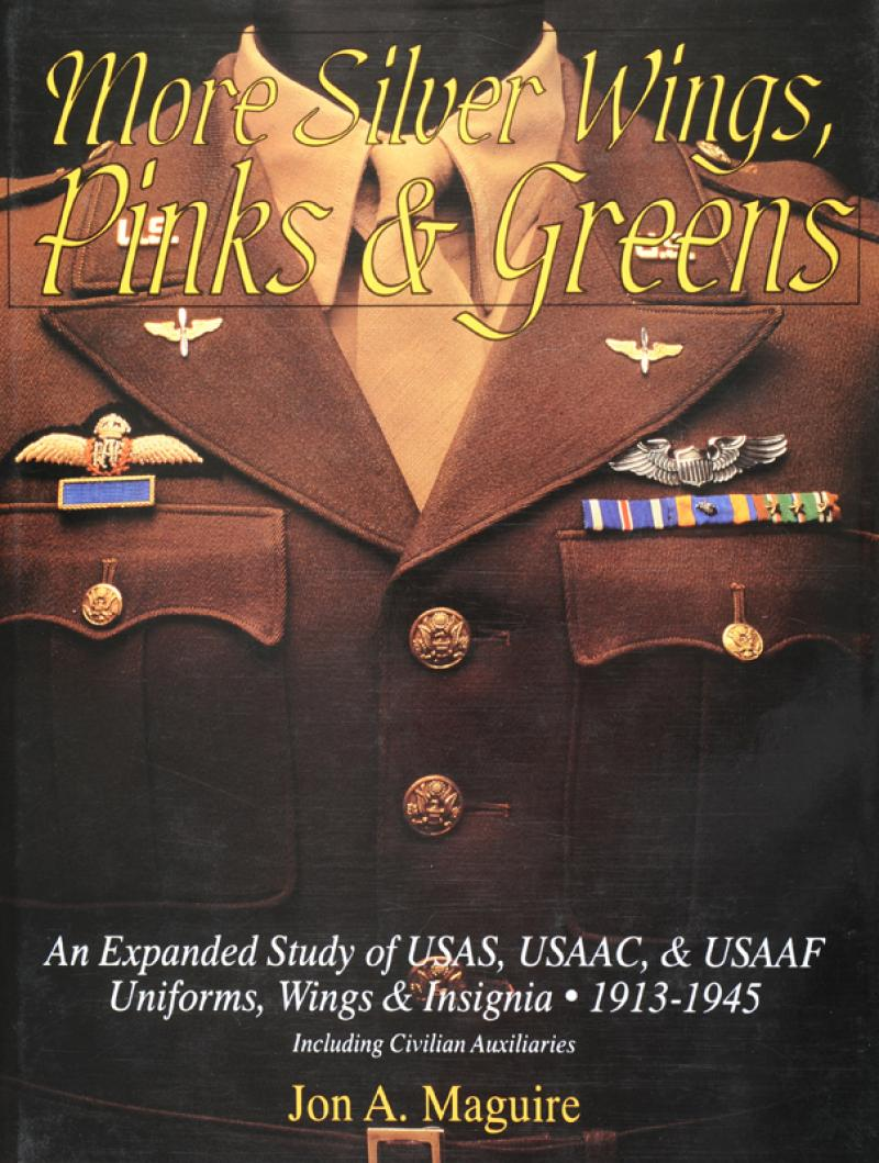 More Silver Wings, Pinks & Greens of USAS, USAAC & USAAF