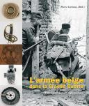 L'ARMEE BELGE DANS LA GRANDE GUERRE, volume 2, L'armement portatif réglementaire.