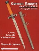 German Daggers of World War II a Photographic Reference, Volume 1