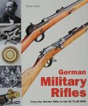 GERMAN MILITARY RIFLES - FROM WERDER RIFLE TO THE M/71.84 RIFFLE.