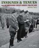INSIGNES ET TENUES DES AUMÔNIERS MILITAIRES FRANÇAIS DEPUIS 1952.