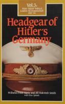 HEADGEAR OF HITLER'S GERMANY, Volume 3